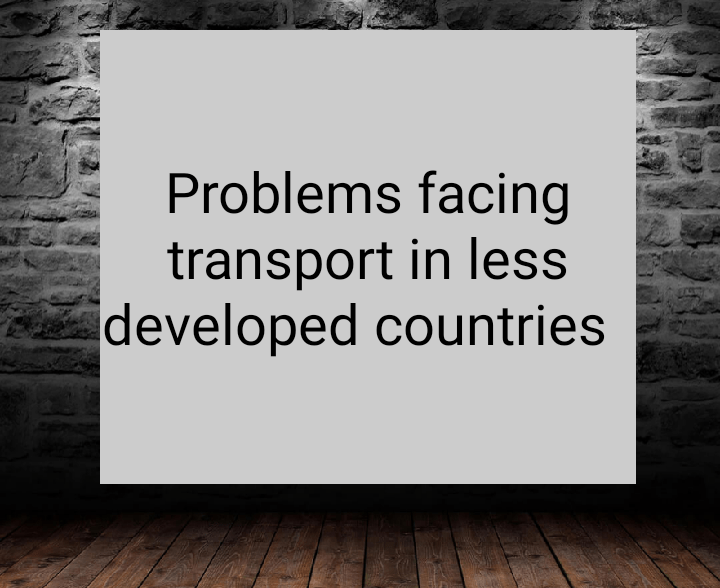 Problems facing transport sector in less developed countries