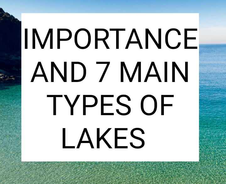 Importance and types of lakes