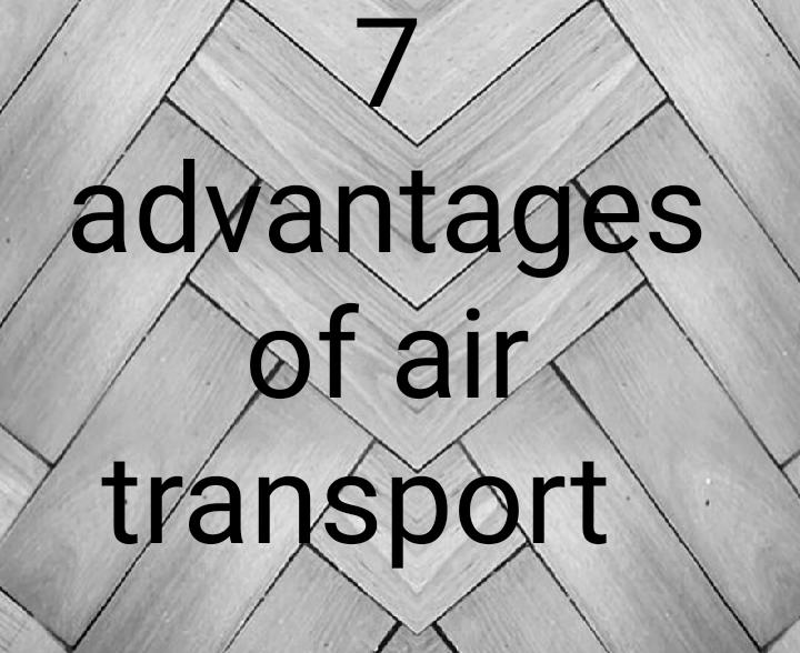 Advantages of air transport