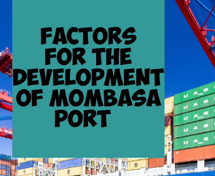 Factors for development of Mombasa port