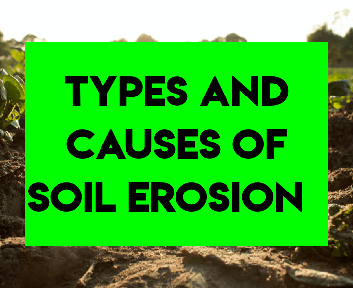 Types and causes of soil erosion