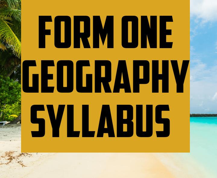 Form one geography syllabus
