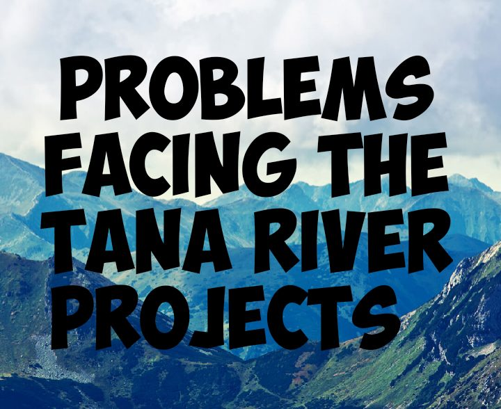 Problems facing the tana river project
