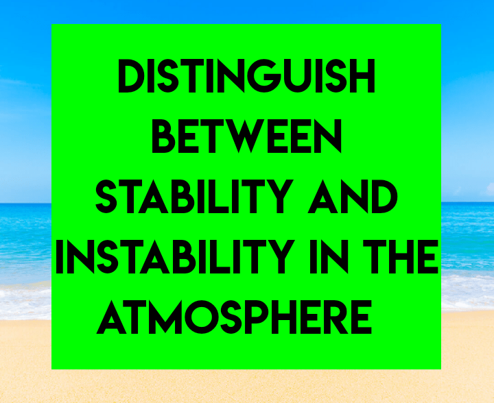 Difference between stability and instability in the atmosphere