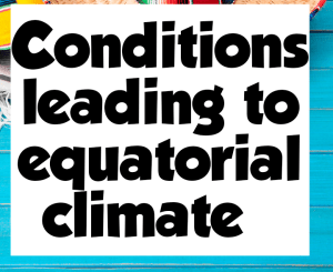 Conditions leading to equatorial climate