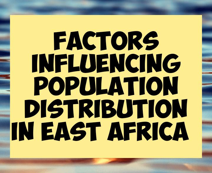 Factors influencing population distribution in East Africa