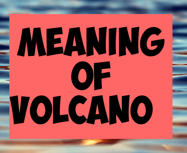 Meaning of volcano