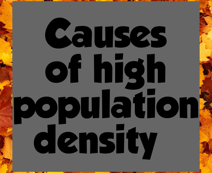 Causes of high population density