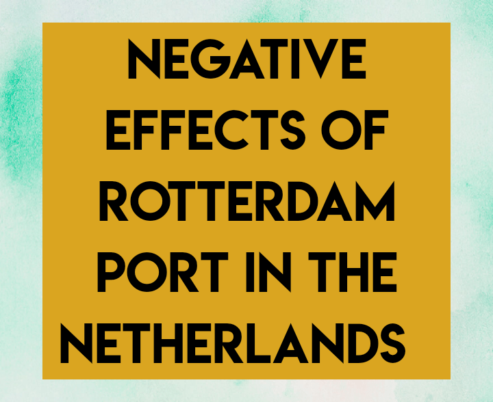 Negative effects of Rotterdam port in Netherlands