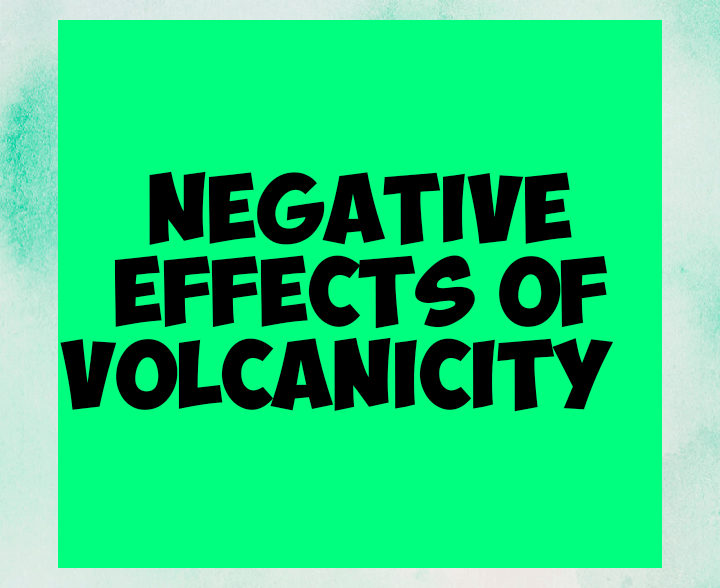 Negative effects of volcanicity