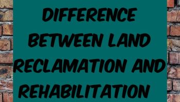 Difference between land reclamation and rehabilitation