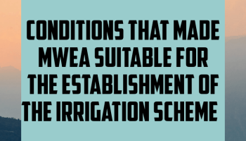 Conditions that made mwea suitable for the establishment of irrigation scheme