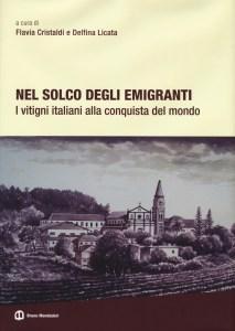 Nel solco degli emigranti. I vitigni italiani alla conquista del mondo