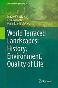 World Terraced Landscapes: History, Environment, Quality of Life