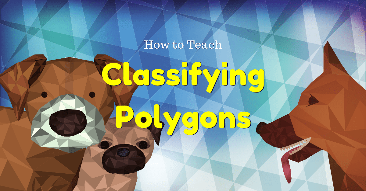 How to Teach Classifying Polygons