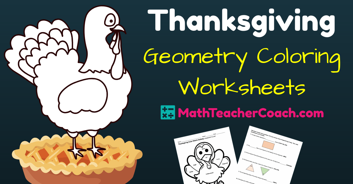 Thanksgiving Worksheet for Geometry – Happy Turkey Day!