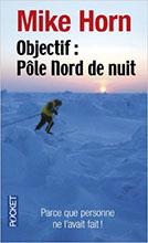 Objectif pôle nord de nuit, Mike Horn
