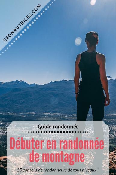 15 conseils pour bien débuter en randonnée de montagne. Avec ces conseils, vous serez parez pour profiter de vos premières randonnées en montagne ! #debutantrandonnée #randonnée #montagnes #conseils