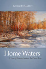 Home Waters: A Year of Recompenses on the Provo River