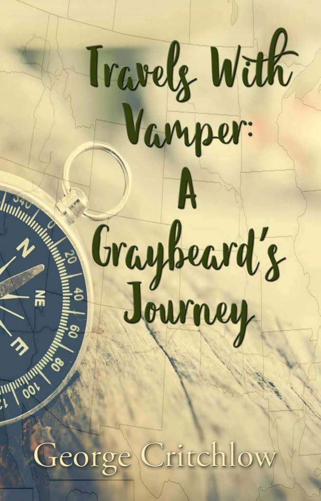 George Critchlow's Book Travels with Vamper: A Graybeard's Journey