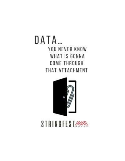 Data... You never know what's gonna come through that attachment   Quote