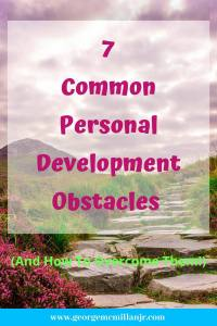 A pinnable image for a blog post. 7 Common Obstacles to Personal Development (And How To Overcome Them!)