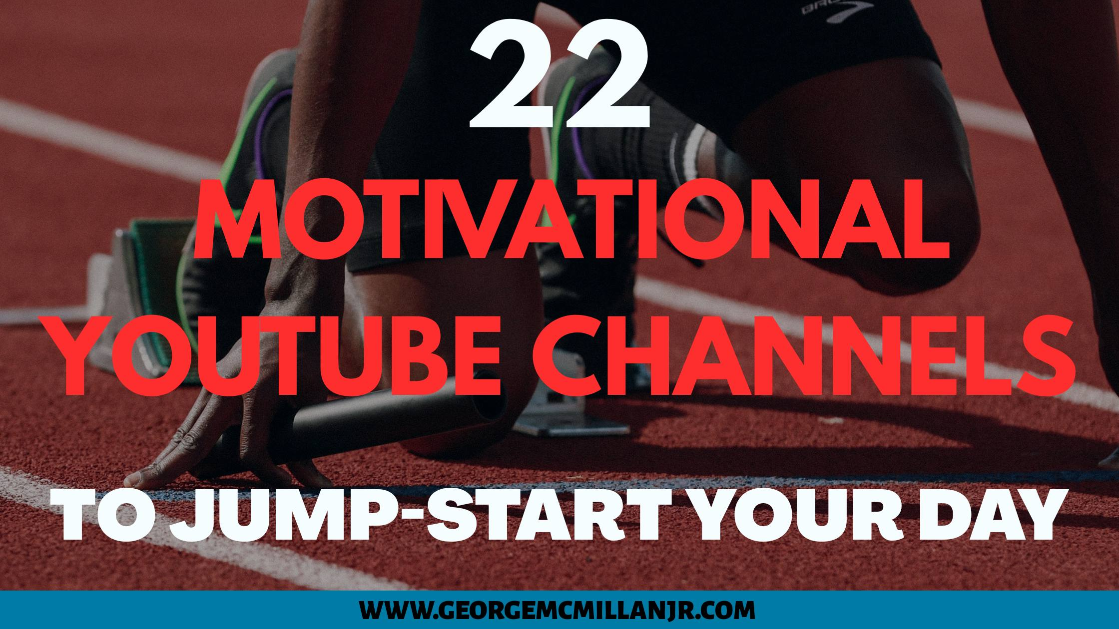 A blog post banner image of a track runner that says 22 Motivational YouTube Channels to Jump-start Your Day.