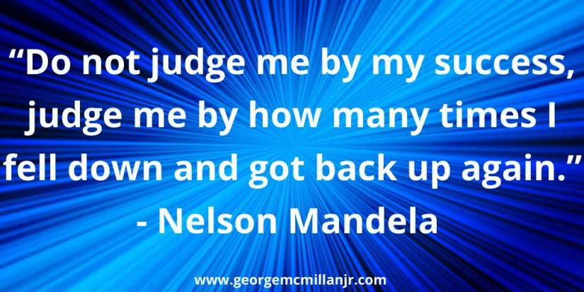 "A blue blog image with a Nelson Mandela Quote that says, ""Do not judge me by my success, judge me by how many times I fell down and got back up again."""