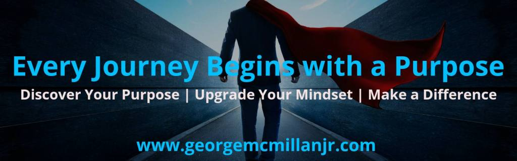 Hero banner blog image of a businessman with a cape that says Every Journey Begins with a Purpose. Find your purpose, upgrade your mindset, make a difference.