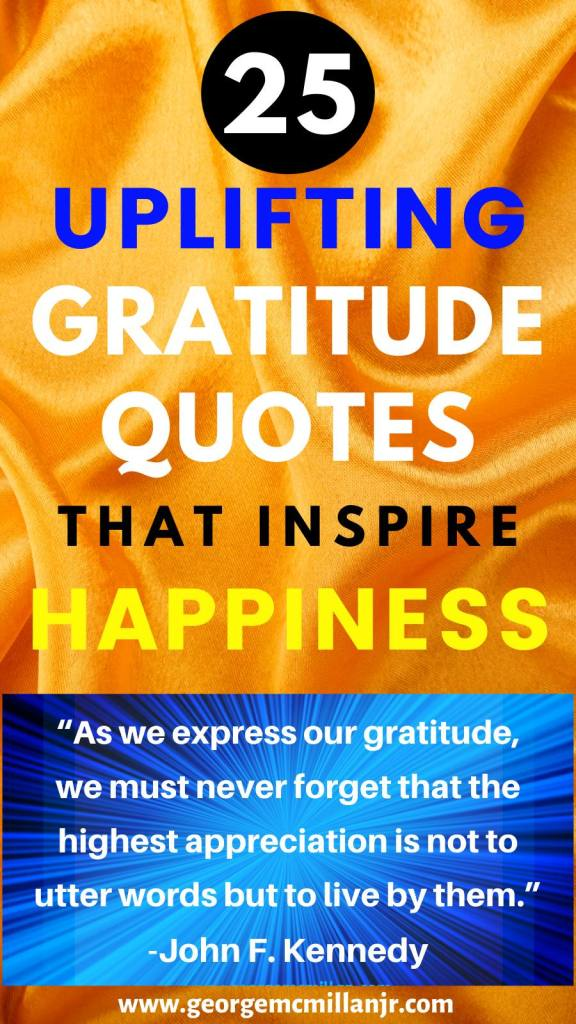 An orange pinterest image for a blog post with a picture of a John F. Kennedy quote on it. The title says, 25 Uplifting Gratitude Quotes that Inspire Happiness.