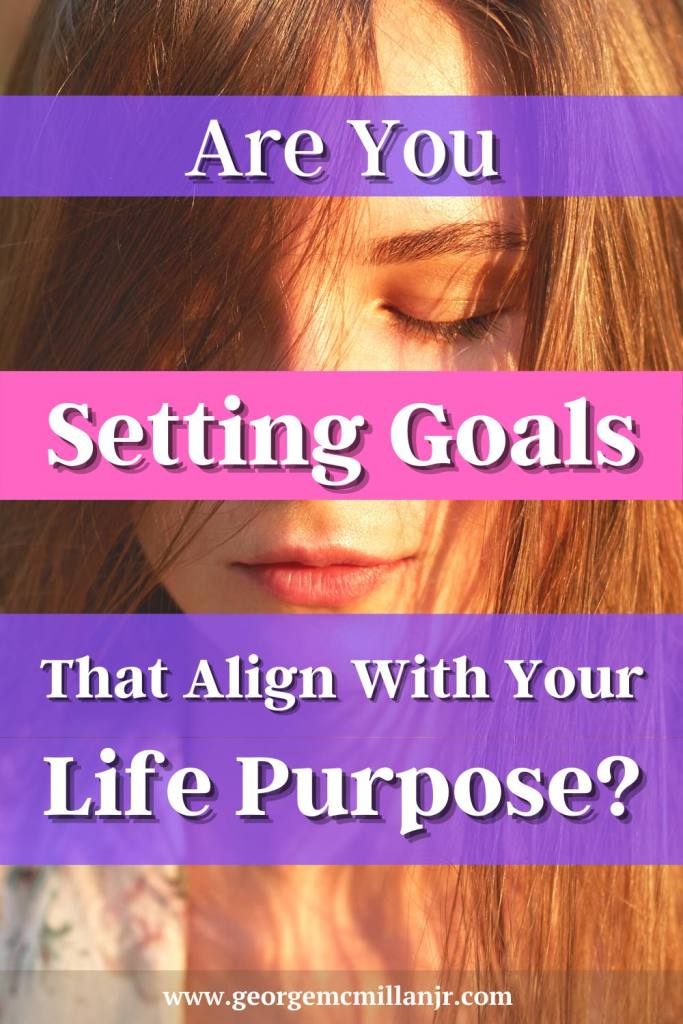 A pink and purple Pinterest image of a woman thinking, for a personal growth article, titled, Are You Setting Goals that Align With Your Life Purpose?