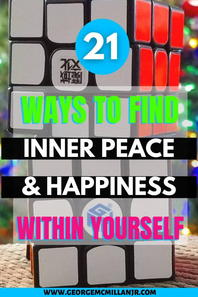 A Pinterest pin image of 2 rubiks cubes, with the title, 21 Ways to Find Inner Peace and Happiness Within Yourself.