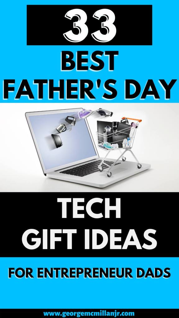 A blue pinterest pin image for a blog post with a computer and a shopping cart full of electronics. The title says, 33 Best Father's Day Tech Gift Ideas for Entrepreneur Dads.