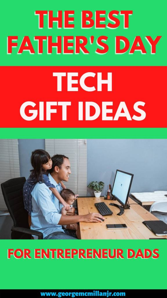 A green and red pinterest image for a blog post of father and his kids sitting at the computer, with a title that says, The Best Father's Day Tech Gift Ideas for Entrepreneur Dads.