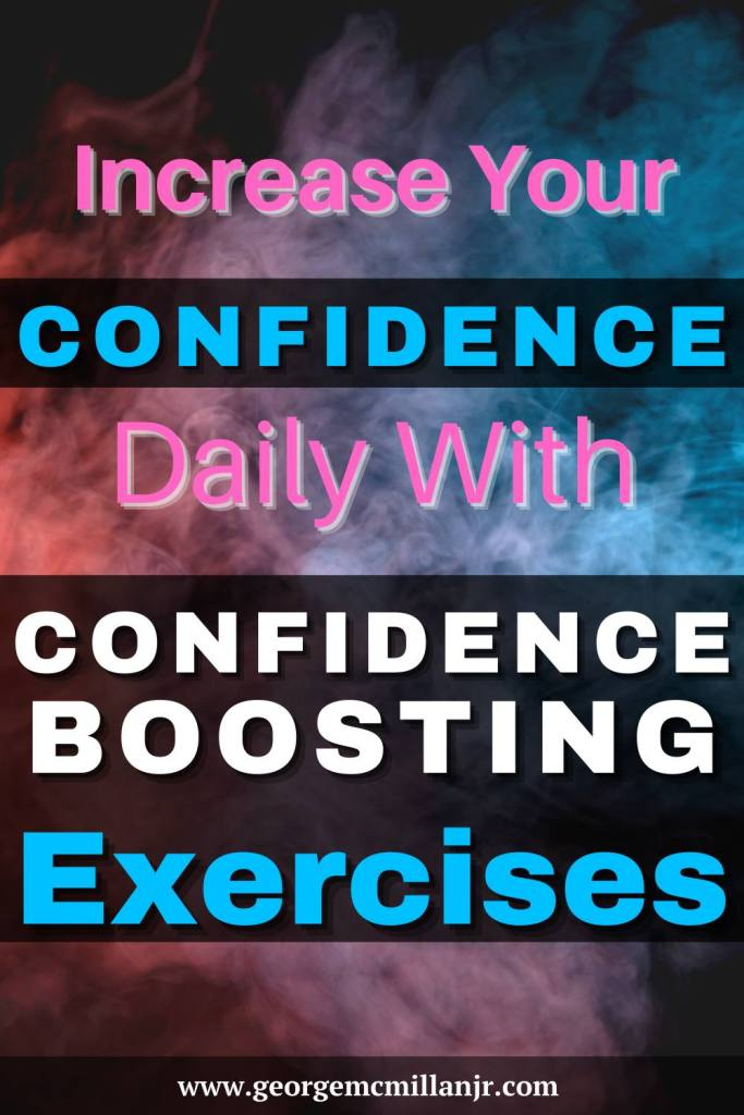 A blue, pink, and black smokey Pinterest Pin with the title, Increase Your Confidence Daily with Confidence Boosting Exercises.