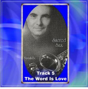 Sacred Sax 5 The Word Is Love