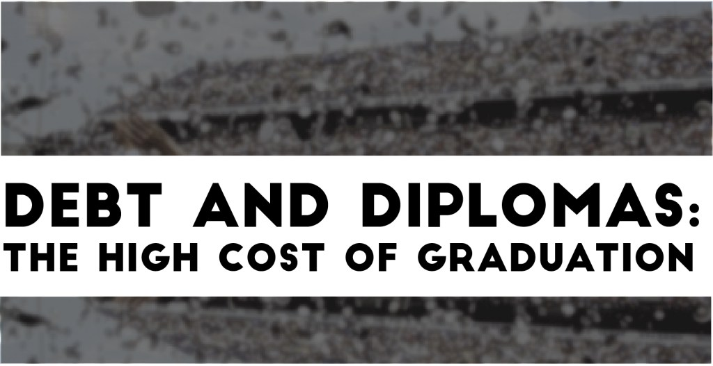 Debt and Diplomas: The high cost of graduation