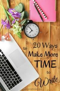 20 Ways to Make More Time to Write