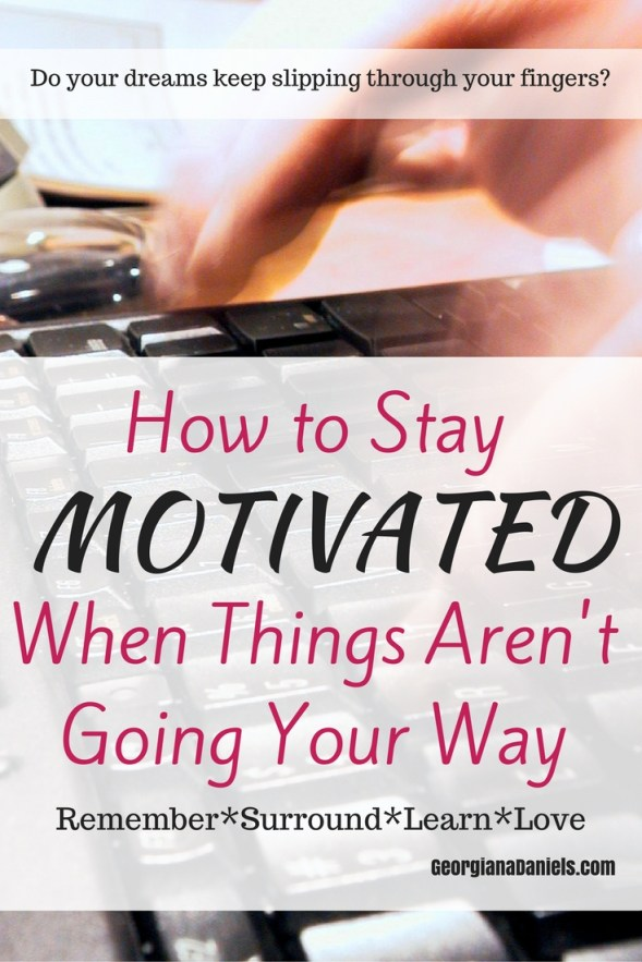 Have you been working toward a goal that keeps slipping through your fingers? Here's how to stay motivated, and more importantly, how to stay in the game. https://georgianadaniels.com/how-to-stay-motivated/