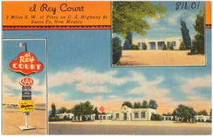 The El Rey is still there, welcoming travelers, although its surroundings have changed. We stayed there in July 2014.