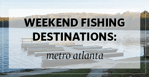 5 Best Places to Go Fishing Near Metro Atlanta