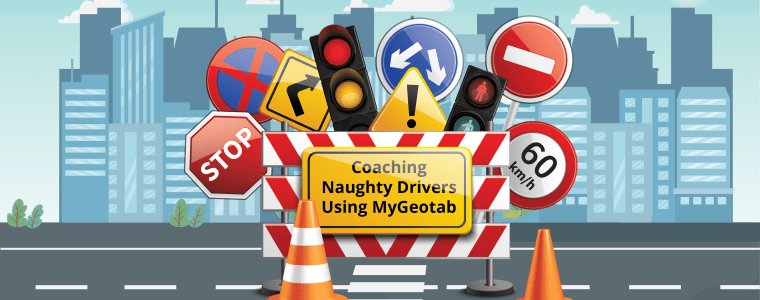 Coaching Naughty Drivers Using MyGeotab