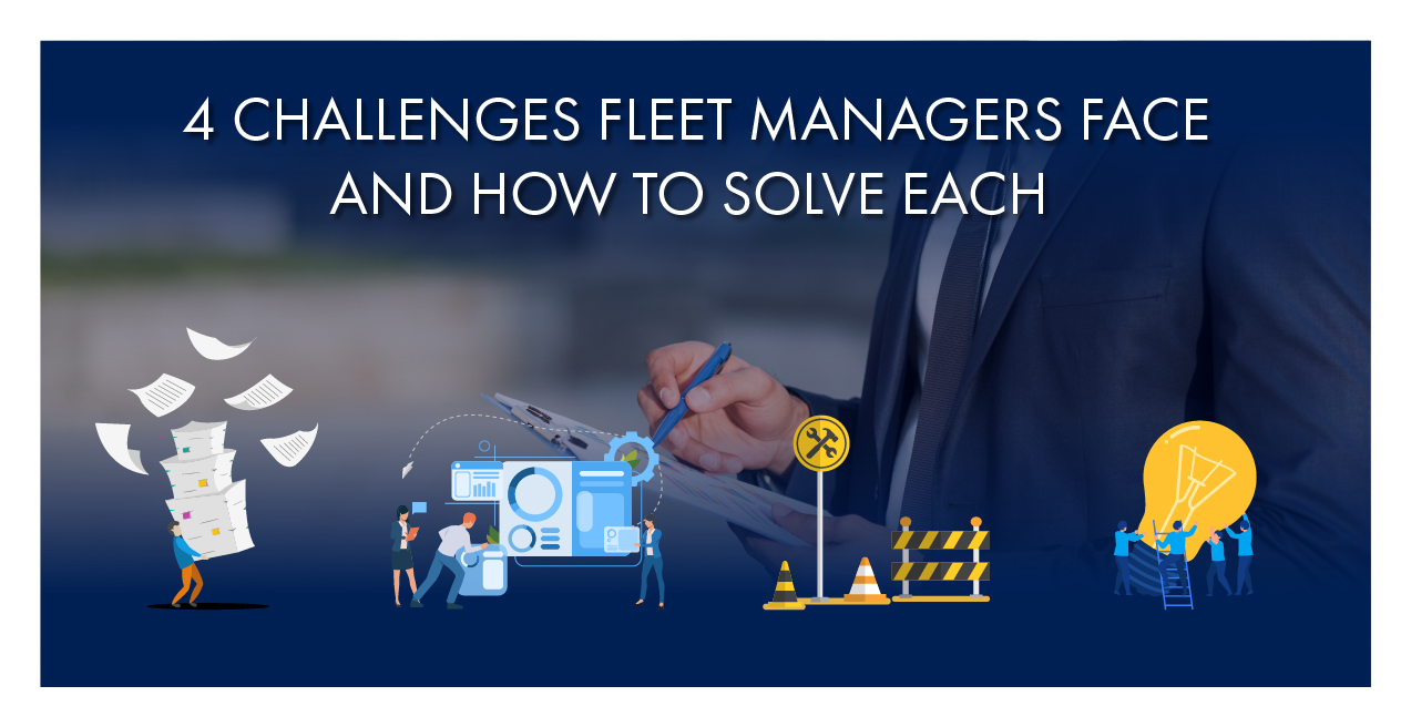 4 CHALLENGES FLEET MANAGERS FACE AND HOW TO SOLVE EACH