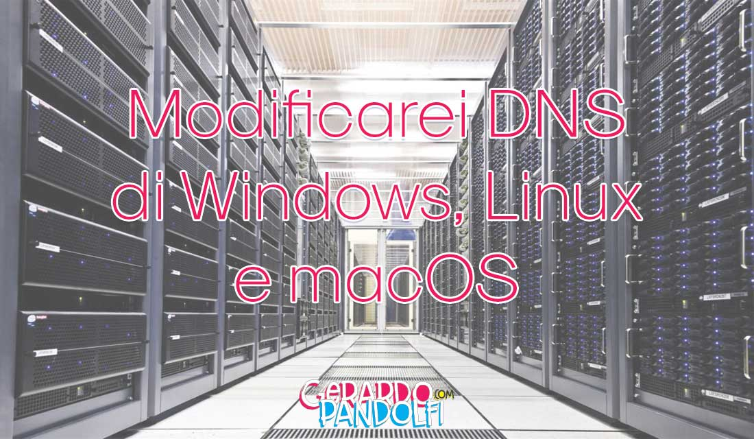 modificare_dns_windows_linux_macos