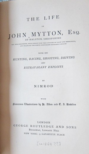 The Life of John Mytton, Esq. With His Hunting, Racing, Shooting, Driving and Extravagant Exploits Tile page