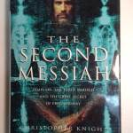 The Second Messiah Templars, The Turin Shroud and the Great Secret of Freemasonry Front Cover