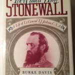 They Called Him Stonewall: A Life of Lt. General T.J. Jackson, C.S.A.