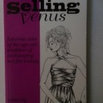 Selling Venus: Futuristic Tales of the Age Old Tradition of Exchanging Sex for Money