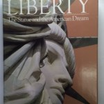 Liberty: The statue and the American dream Front Cover