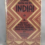 Come With Me to India-a Quest for Truth Among Peoples and Problems